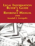 Legal Information Buyer's Guide and Reference Manual 2006, Svengalis, Kendall F., 0976786427