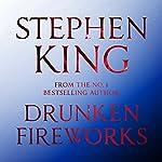 Drunken Fireworks | Stephen King