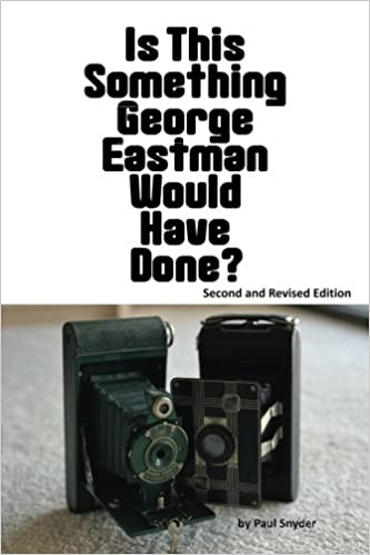 Buy Is This Something George Eastman Would Have Done?: The