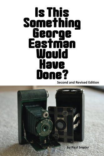 Price comparison product image Is This Something George Eastman Would have Done: The Decline and Fall of Eastman Kodak Company