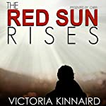 The Red Sun Rises: The Red Sun Rises Trilogy Book 1 | Victoria Kinnaird