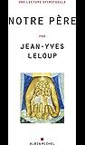 """Le """"Notre Père"""" : Une lecture spirituelle"""