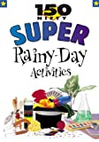 img - for 150 Nifty Super Rainy-Day Activities book / textbook / text book