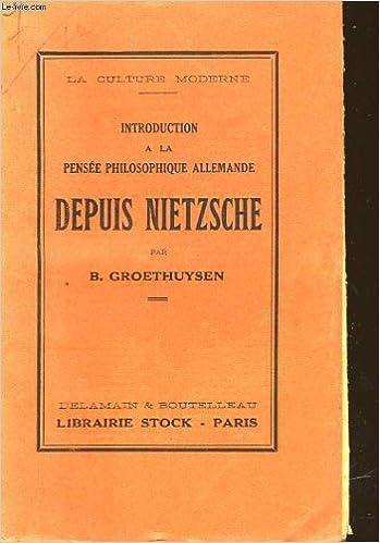 Amazon Fr Introduction A La Pensee Philosophique Allemande Depuis Nietzsche Groethuysen B Livres