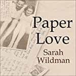 Paper Love: Searching for the Girl My Grandfather Left Behind | Sarah Wildman