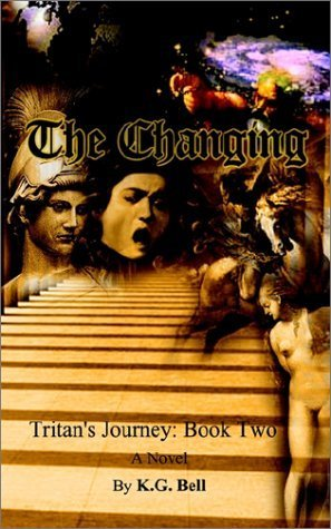 Tritan Cover ([ { THE CHANGING: TRITAN'S JOURNEY: BOOK TWO } ] by Bell, Kenneth G (AUTHOR) Jun-04-2002 [ Paperback)