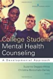 College Student Mental Health Counseling, Suzanne Degges-White and Christine Borzumato-Gainey, 0826199712