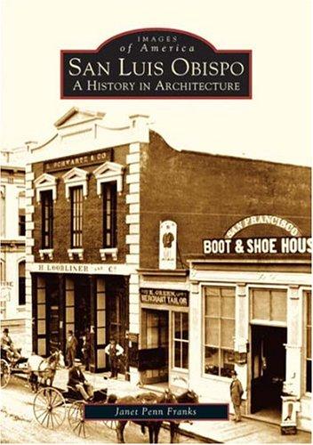 San Luis Obispo: A History in Architecture (CA) (Images of - Stores San In Ca Luis Obispo