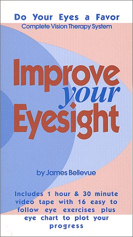 Improve Your Eyesight : Vision Therapy Eye Exercises--Updates Bates Method (1 Hour & 30 Minute Video and Eye Chart Included) ebook