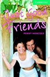 Just Good Friends: Level 3 (Cambridge English Readers)