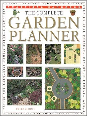the complete garden planner practical handbook peter mchoy