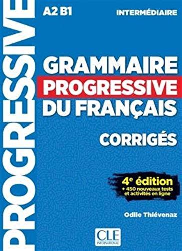 Grammaire Progressive Du Francais - Niveau Intermédiaire A2B1 - Corrigés - 4ème Edition - 450 Nouveaux Tests French Edition