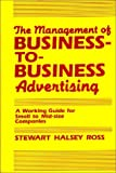 The Management of Business-to-Business Advertising, Stewart Halsey Ross, 0899301630