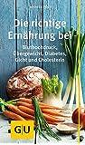 Die richtige Ernährung bei: Bluthochdruck, Übergewicht, Diabetes, Gicht, Cholesterin (GU Gesundheits-Kompasse)