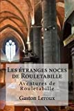 img - for Les etranges noces de Rouletabille: Aventures de Rouletabille (Volume 8) (French Edition) book / textbook / text book