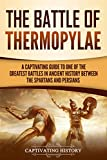 The Battle of Thermopylae: A Captivating Guide to