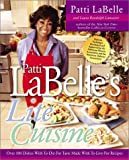 Patti Labelle's Lite Cuisine: Over 100 Dishes with To-Die-For Taste Made with To-Die-For Recipes