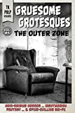 Gruesome Grotesques Volume 5: The Outer Zone