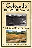 Colorado 1870-2000 Revisited, Thomas J. Noel, 1565794184
