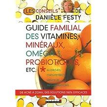 Guide familial des vitamines, minéraux, oméga 3...