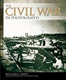 The Civil War in Photographs, William C. Davis, 1780971826