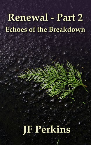 Amazon Renewal 2 Echoes Of The Breakdown Ebook Jf Perkins
