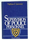 Supervision of Police Personnel, Nathan F. Iannone, 013877028X