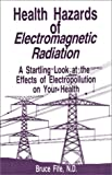 The Health Hazards of Electromagnetic Radiation, Bruce Fife, 0941599426