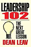 Leadership 102, Dean Leav, 0595372651