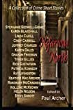 Nefarious North: A Collection of Crime Short Stories