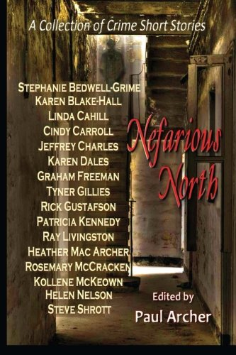 Books : Nefarious North: A Collection of Crime Short Stories