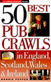 img - for 50 Best Pub Crawls in England, Scotland, Wales & Ireland book / textbook / text book
