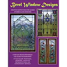 Bevel Window Designs: Patterns, Photos, & Drawings Featuring Bevel King Clusters