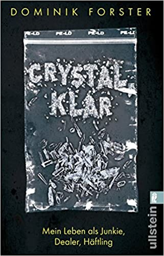 Crystalklar Mein Leben Als Junkie Dealer Häftling Amazonde