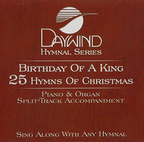 Birthday Of A King - 25 Hymns Of Christmas [Accompaniment/Performance Track] (King Accompaniment Cd)