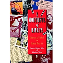 A Mouthful of Rivets: Women at Work in World War II