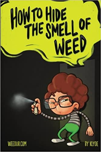 How To Hide The Smell Of Weed: A Must Read Guide For