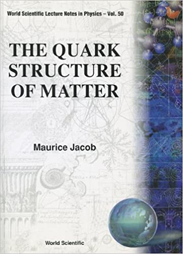 The Quark Structure of Matter (World Scientific Lecture Notes In Physics)