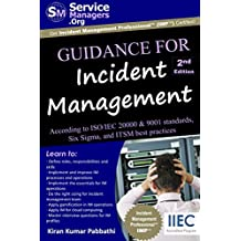 Guidance for Incident Management: According to ISO/IEC 20000 & 9001 Standards, Six Sigma and ITSM Best Practices