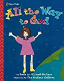 All the Way to God, Michael J. Giuliano and Katie Giuliano, 0307102238