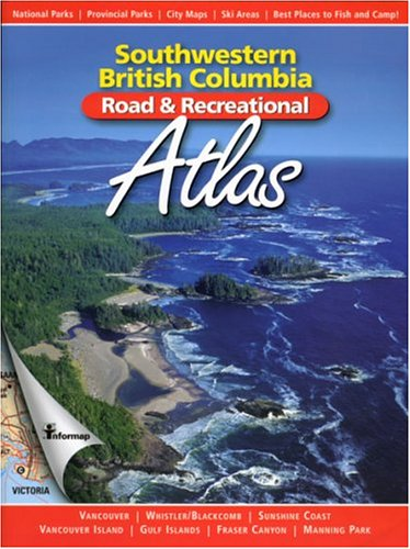 Southwestern British Columbia Road & Recreational Atlas