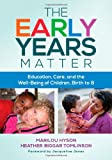The Early Years Matter: Education, Care, and the Well-Being of Children, Birth to 8 (Early Childhood Education (Teacher's College Pr))