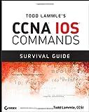 Todd Lammle's CCNA IOS Commands Survival Guide, Todd Lammle, 0470175605