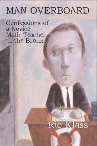Download Man Overboard: Confessions of a Novice Math Teacher in the Bronx ebook