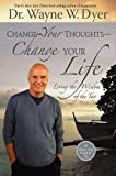Book Cover for Change Your Thoughts - Change Your Life: Living the Wisdom of the Tao