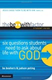 The Be-with Factor Student Guide, Bo Boshers and Judson Poling, 0310271614