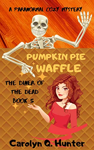 Pumpkin Pie Waffle (The Diner of the Dead Series Book ()