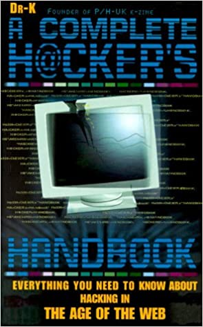The Hackers Handbook Everything You Need to Know about Hacking in the Age of the Web