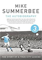 Mike Summerbee - The Autobiography: The Story of a True City Legend