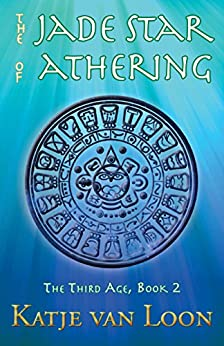 The Jade Star of Athering (The Third Age Book 2) by [van Loon, Katje]